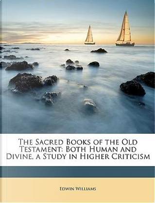 The Sacred Books of the Old Testament by Edwin Williams