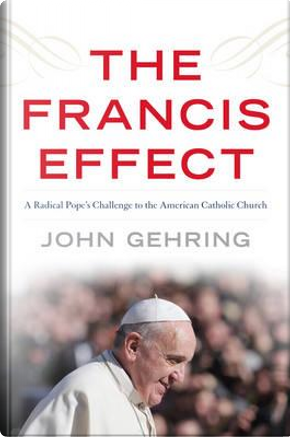 The Francis Effect by John Gehring