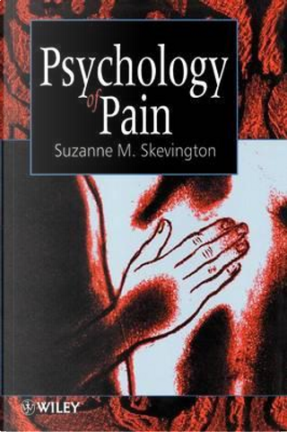 Psychology of Pain by Suzanne M. Skevington