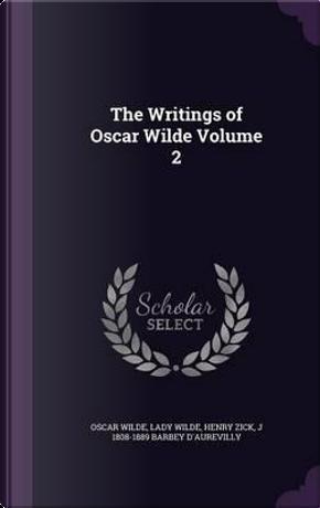 The Writings of Oscar Wilde Volume 2 by OSCAR WILDE