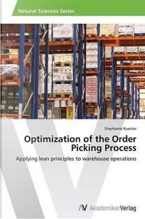 Optimization of the Order Picking Process by Stephanie Kuester