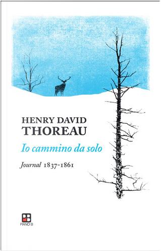 Io cammino da solo by Henry D. Thoreau