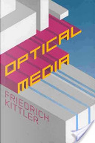 Optical media by Friedrich Kittler