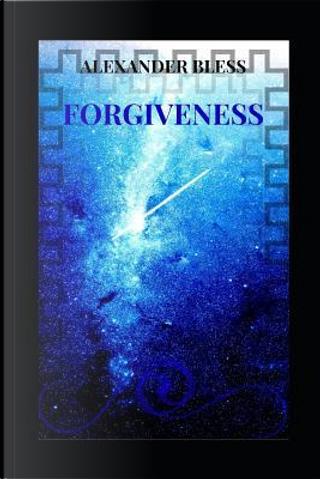 FORGIVENESS by ALEXANDER TAVERAS