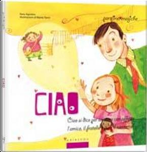 Ciao. Ediz. illustrata by Sara Agostini