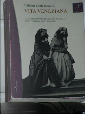 Vita Veneziana by William Dean Howells