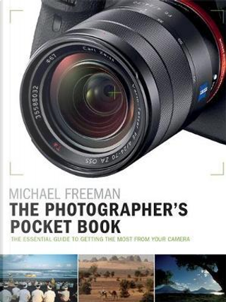 The Photographer's Pocket Book by Michael Freeman