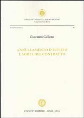 Annullamento d'ufficio e sorte del contratto by Giovanni Gallone