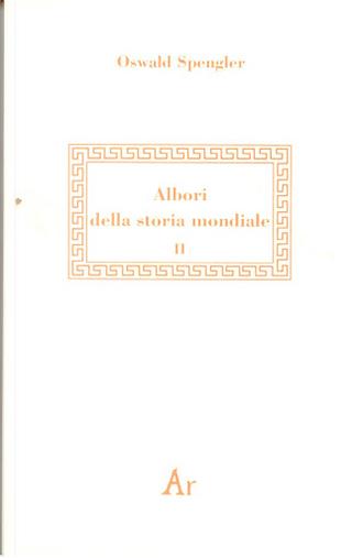 Albori della storia mondiale: frammenti del lascito manoscritto - Vol. 2 by Oswald Spengler