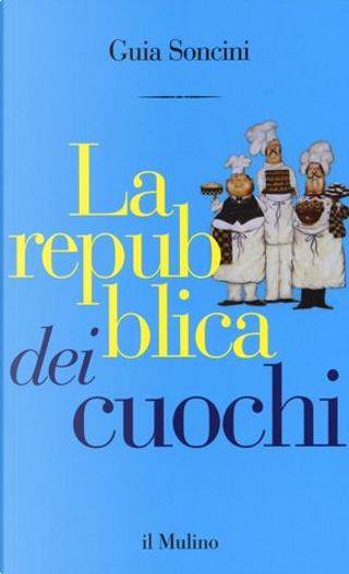 La repubblica dei cuochi by Guia Soncini