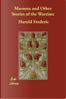 Marsena and Other Stories of the Wartime by Harold Frederic