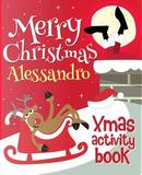 Merry Christmas Alessandro - Xmas Activity Book by XmasSt