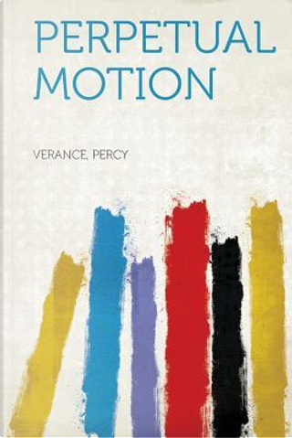 Perpetual Motion by Verance Percy