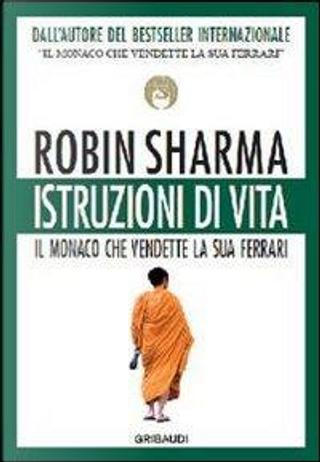 Istruzioni di vita by Robin S. Sharma