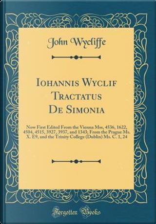Iohannis Wyclif Tractatus De Simonia by John Wycliffe