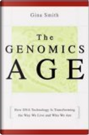 The Genomics Age by Gina Smith
