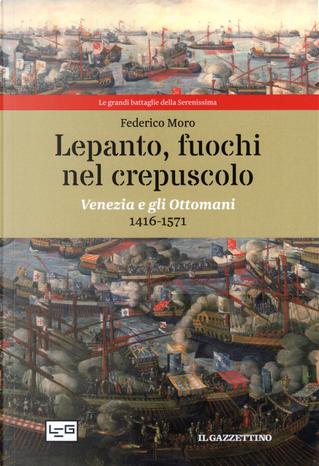 Lepanto, fuochi nel crepuscolo by Federico Moro
