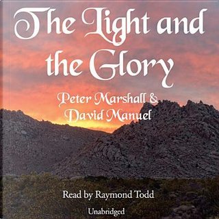 The Light and the Glory by Peter Marshall