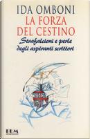 La forza del cestino by Ida Omboni