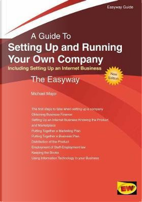 Setting Up and Running Your Own Company by Michael J Major