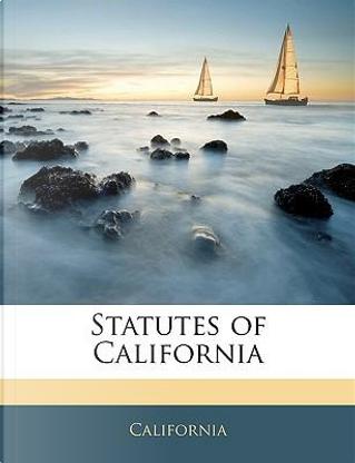 Statutes of California by California