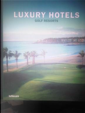 Luxury Hotels: Golf Resorts by Martin Kunz