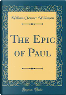 The Epic of Paul (Classic Reprint) by William Cleaver Wilkinson