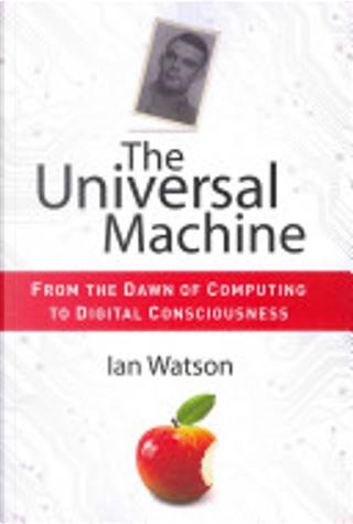 The Universal Machine by Ian Watson