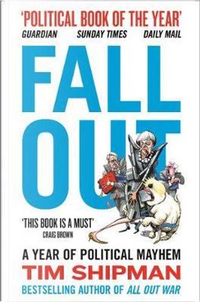 Fall Out by Tim Shipman