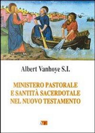 Ministero pastorale e santità sacerdotale nel Nuovo Testamento by Albert Vanhoye