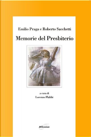 Memorie del presbiterio by Emilio Praga, Roberto Sacchetti
