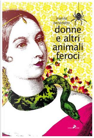 Donne e altri animali feroci by Manila Benedetto