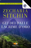Gli dei dalle lacrime d'oro by Zecharia Sitchin