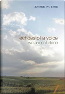 Echoes of a Voice by James W. Sire