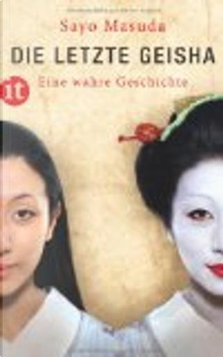 Die letzte Geisha by Sayo Masuda