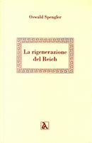 La Rigenerazione del Reich by Oswald Spengler
