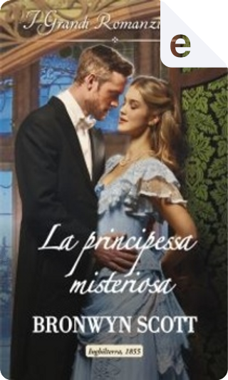 La principessa misteriosa by Bronwyn Scott