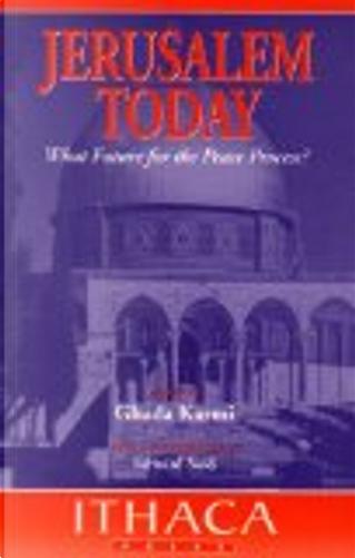 Jerusalem Today by Ghada Karmi