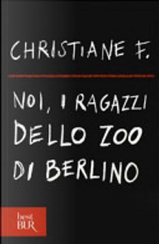 Noi, i ragazzi dello zoo di Berlino by Christiane F.