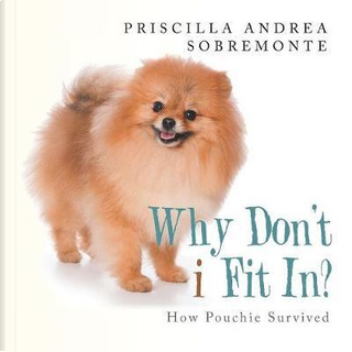 Why Don'T I Fit In? by Priscilla Andrea Sobremonte