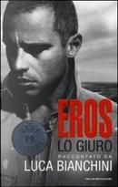 Eros by Luca Bianchini