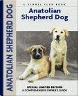 Anatolian Shepherd Dog by Richard G. Beauchamp