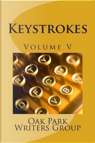 Keystrokes by Oak Park Writers Group