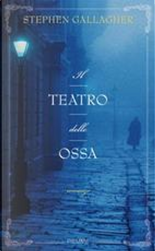 Il teatro delle ossa by Stephen Gallagher