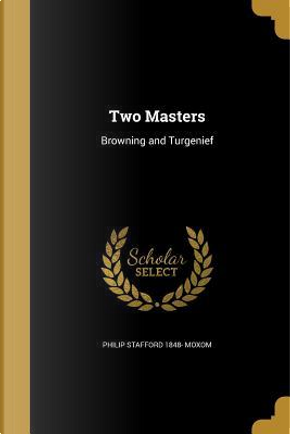 2 MASTERS by Philip Stafford 1848 Moxom