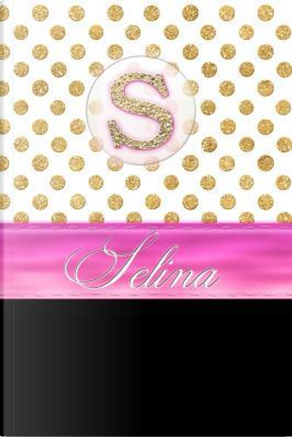 Selina by Personalized Name Journal Notebook
