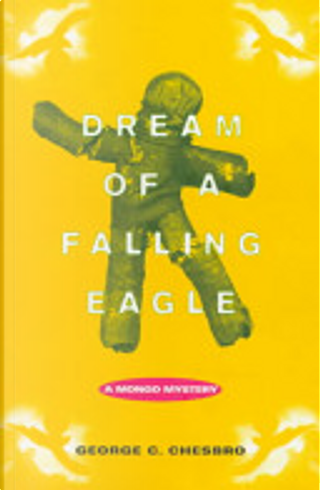 Dream of a falling eagle by George C. Chesbro