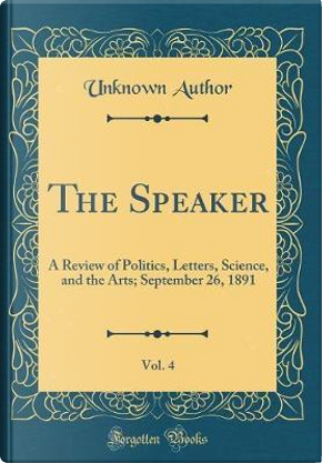 The Speaker, Vol. 4 by Author Unknown