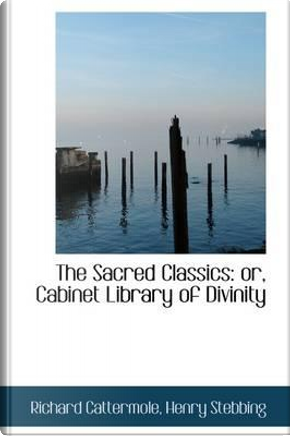 The Sacred Classics by Richard Cattermole