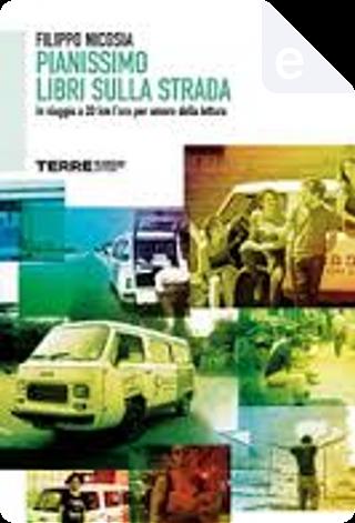 Pianissimo - Libri sulla strada by Filippo Nicosia